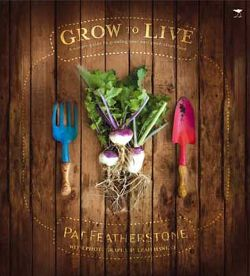 Grow to Live: By Pat Featherstone